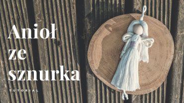 Mały anioł ze sznurka - tutorial